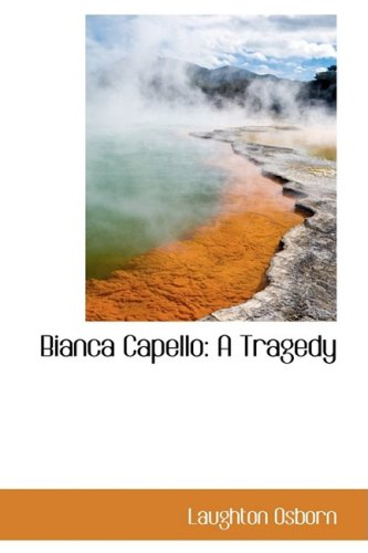 9781103819966: Bianca Capello: A Tragedy