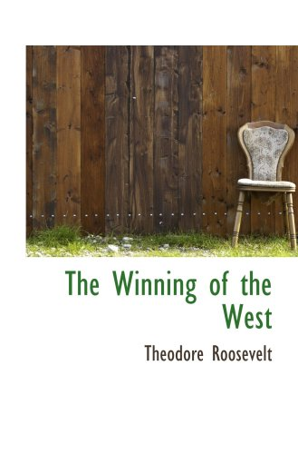 9781103822034: The Winning of the West