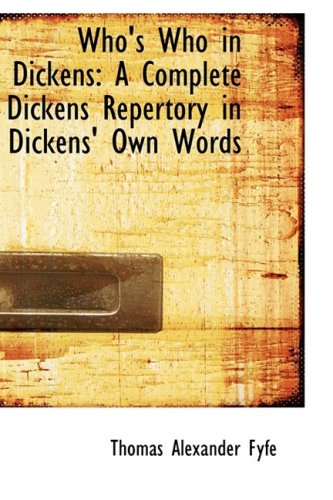 9781103824946: Who's Who in Dickens: A Complete Dickens Repertory in Dickens' Own Words