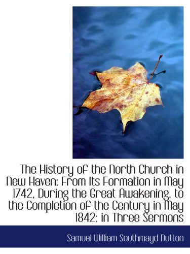 9781103825264: The History of the North Church in New Haven: From Its Formation in May 1742, During the Great Awake