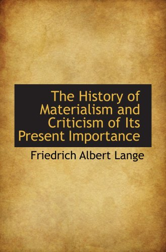 9781103825363: The History of Materialism and Criticism of Its Present Importance
