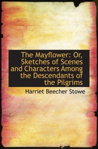 9781103826438: The Mayflower: Or, Sketches of Scenes and Characters Among the Descendants of the Pilgrims
