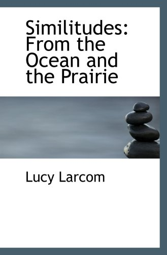 9781103831432: Similitudes: From the Ocean and the Prairie