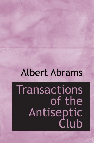 9781103832880: Transactions of the Antiseptic Club