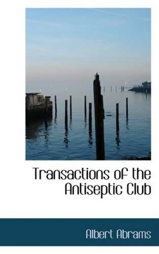9781103833078: Transactions of the Antiseptic Club