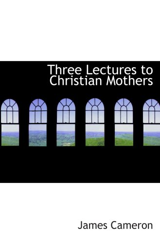 9781103836901: Three Lectures to Christian Mothers