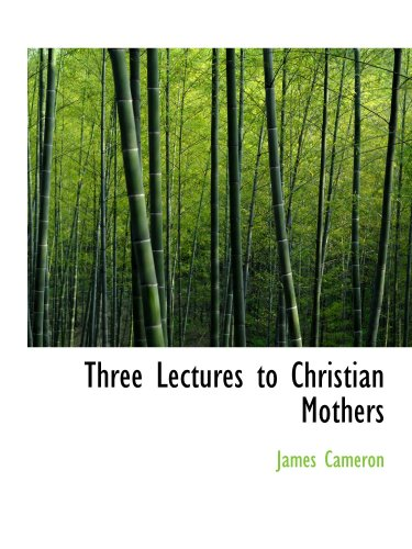 9781103836932: Three Lectures to Christian Mothers