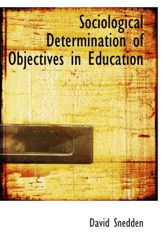 9781103837687: Sociological Determination of Objectives in Education