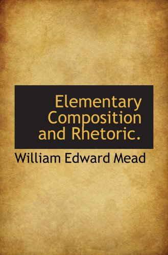 9781103839766: Elementary Composition and Rhetoric.