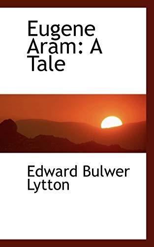 9781103843862: Eugene Aram: A Tale