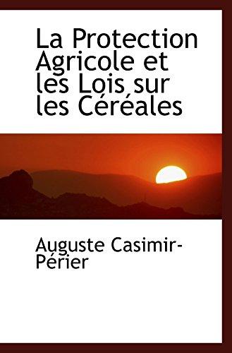 9781103845330: La Protection Agricole et les Lois sur les Céréales