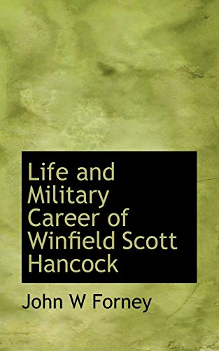 Life and Military Career of Winfield Scott: Forney, John W