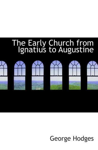 9781103847600: The Early Church from Ignatius to Augustine
