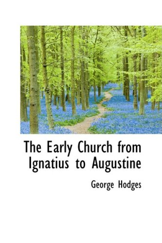 9781103847778: The Early Church from Ignatius to Augustine