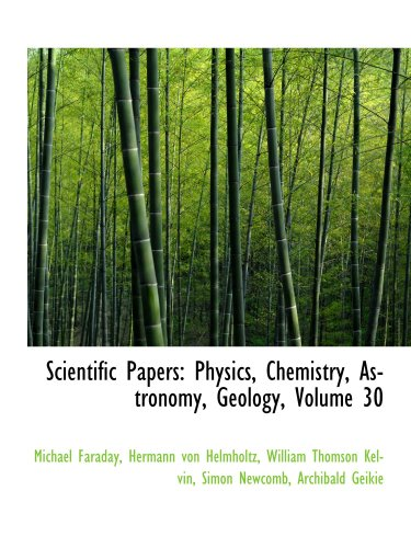 9781103848225: Scientific Papers: Physics, Chemistry, Astronomy, Geology, Volume 30