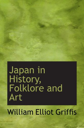 9781103851621: Japan in History, Folklore and Art