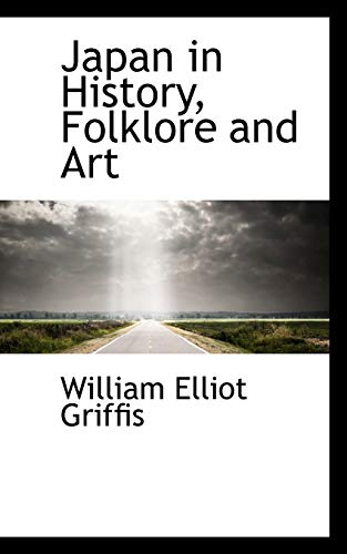 9781103851706: Japan in History, Folklore and Art