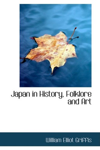 9781103851713: Japan in History, Folklore and Art
