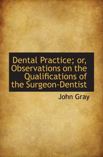 9781103854011: Dental Practice; or, Observations on the Qualifications of the Surgeon-Dentist