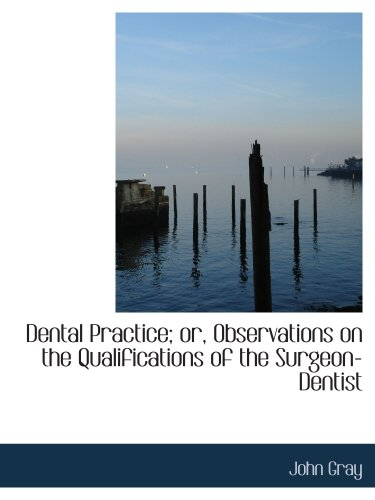 9781103854097: Dental Practice; or, Observations on the Qualifications of the Surgeon-Dentist