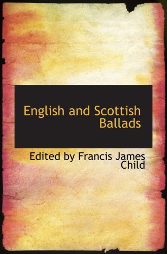 9781103858484: English and Scottish Ballads