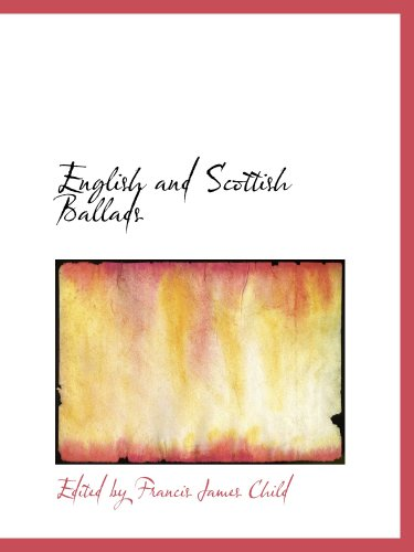 9781103858507: English and Scottish Ballads