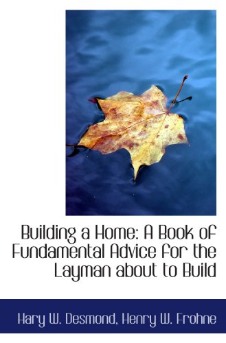 9781103858545: Building a Home: A Book of Fundamental Advice for the Layman about to Build