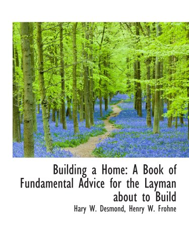 9781103858569: Building a Home: A Book of Fundamental Advice for the Layman about to Build