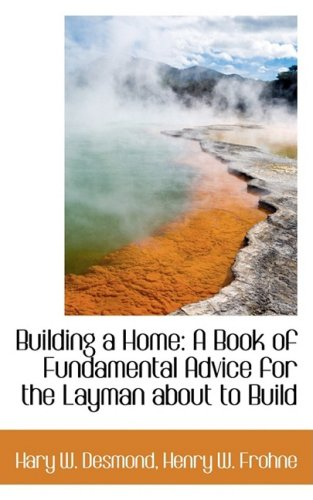 9781103858712: Building a Home: A Book of Fundamental Advice for the Layman about to Build
