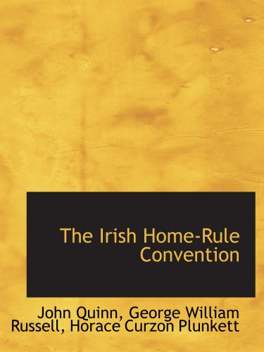 9781103859351: The Irish Home-Rule Convention