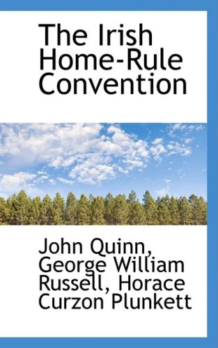 9781103859481: The Irish Home-Rule Convention