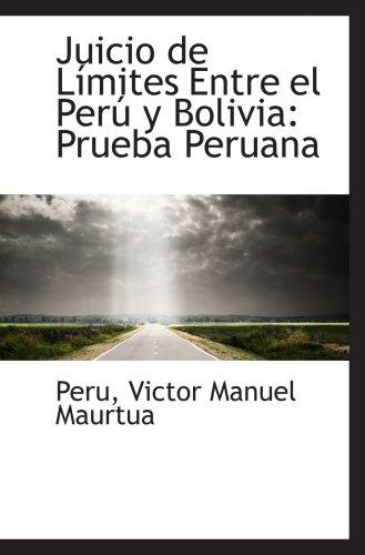 9781103859627: Juicio de Límites Entre el Perú y Bolivia: Prueba Peruana