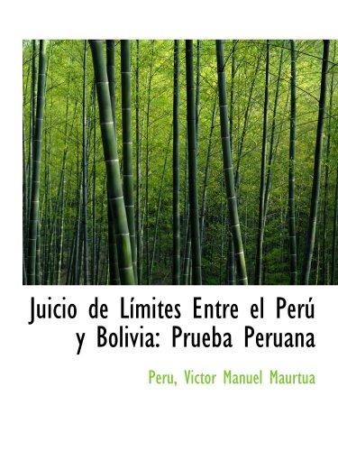 9781103859665: Juicio de Límites Entre el Perú y Bolivia: Prueba Peruana