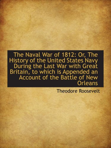 9781103872237: The Naval War of 1812: Or, The History of the United States Navy During the Last War with Great Brit