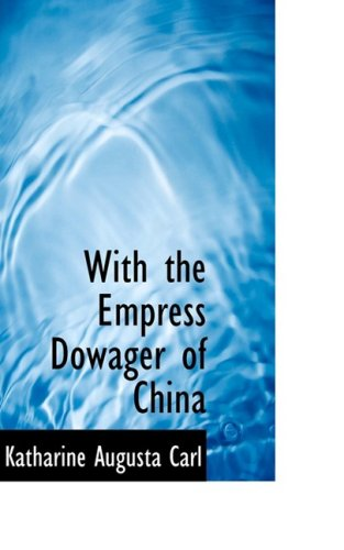 9781103877317: With the Empress Dowager of China