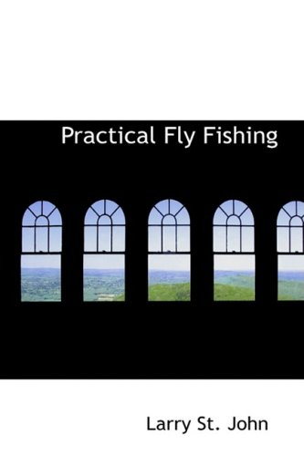 9781103877805: Practical Fly Fishing