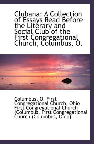 9781103879946: Clubana: A Collection of Essays Read Before the Literary and Social Club of the First Congregational