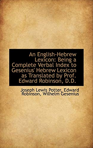 9781103881314: An English-Hebrew Lexicon: Being a Complete Verbal Index to Gesenius' Hebrew Lexicon as Translated b (English and Hebrew Edition)