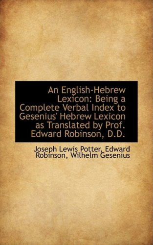 9781103881383: An English-Hebrew Lexicon: Being a Complete Verbal Index to Gesenius' Hebrew Lexicon as Translated b (English and Hebrew Edition)