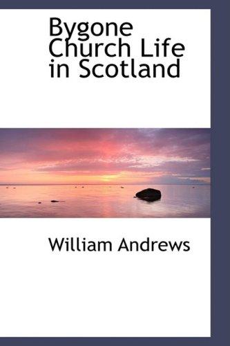 9781103883622: Bygone Church Life in Scotland