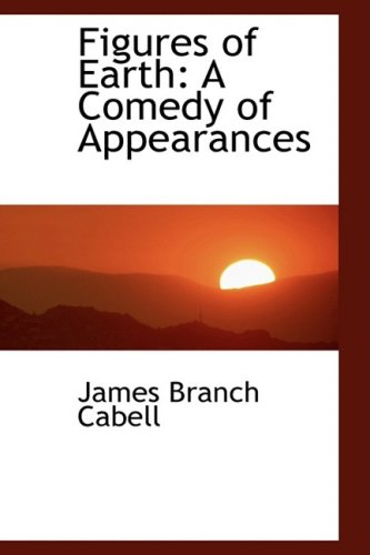 9781103884872: Figures of Earth: A Comedy of Appearances