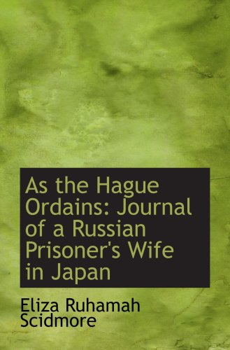 9781103885459: As the Hague Ordains: Journal of a Russian Prisoner's Wife in Japan