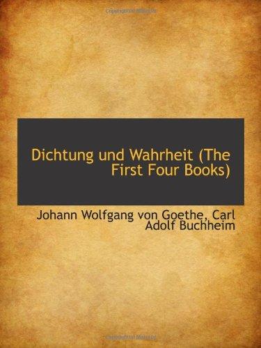 9781103886142: Dichtung und Wahrheit (The First Four Books)