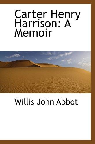 9781103887798: Carter Henry Harrison: A Memoir