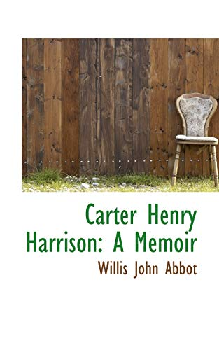 9781103887897: Carter Henry Harrison: A Memoir