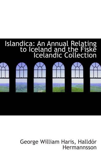 9781103898671: Islandica: An Annual Relating to Iceland and the Fiske Icelandic Collection