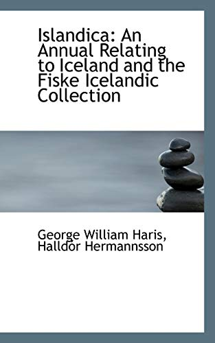 9781103898770: Islandica: An Annual Relating to Iceland and the Fiske Icelandic Collection