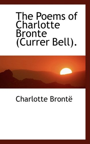 9781103898794: The Poems of Charlotte Bronte (Currer Bell). (Bibliolife Reproduction)