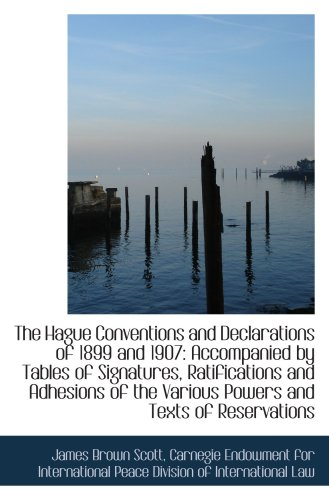 9781103899050: The Hague Conventions and Declarations of 1899 and 1907: Accompanied by Tables of Signatures, Ratifi