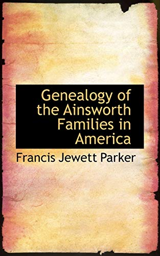 9781103902798: Genealogy of the Ainsworth Families in America